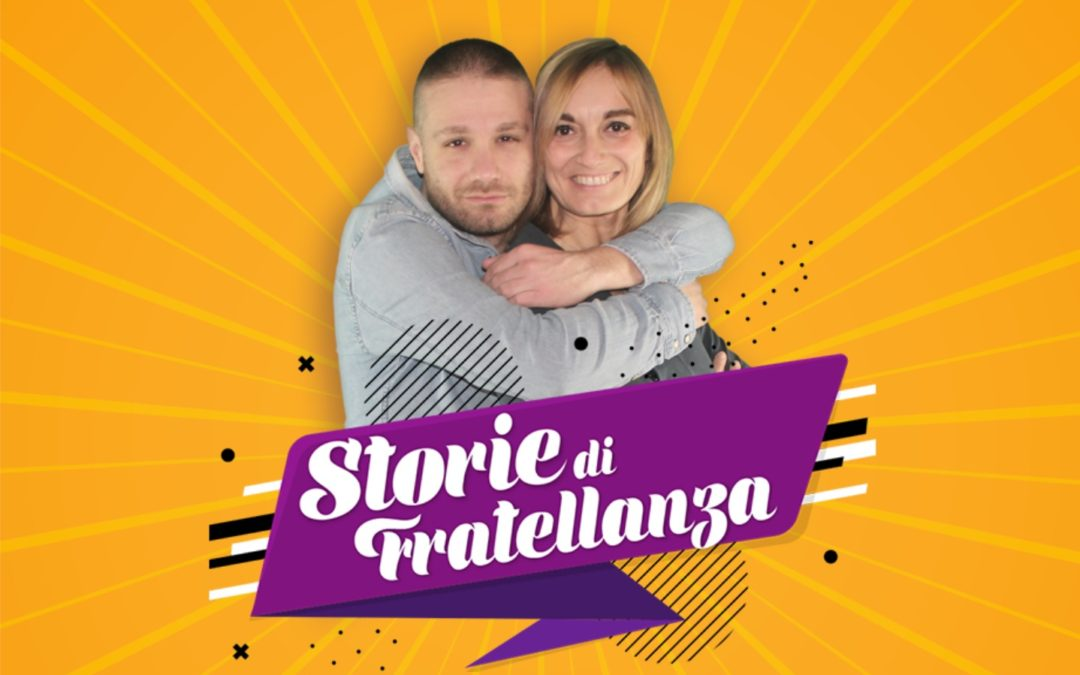 La Fratellanza – STORIE DI FRATELLANZA