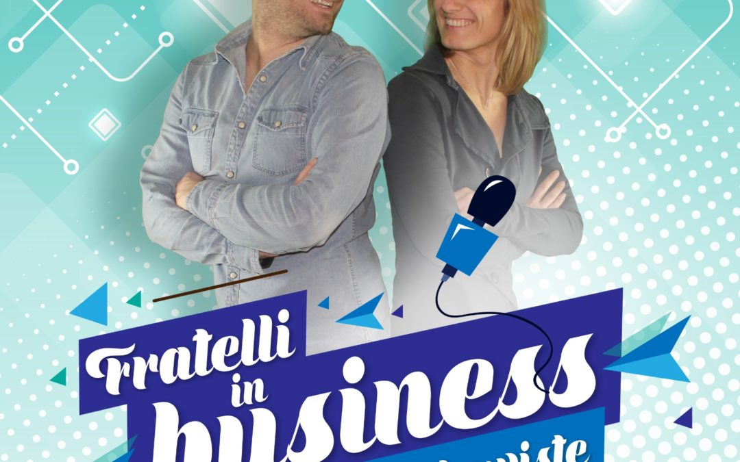 FRATELLI IN BUSINESS – LE INTERVISTE